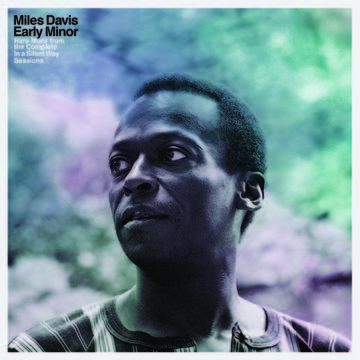 Early Minor: Rare Miles From The Complete In A Silent Way Sessions