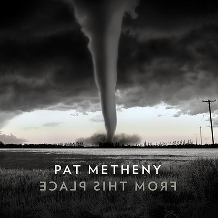 パット・メセニーの新ソロ・アルバム『From This Place』