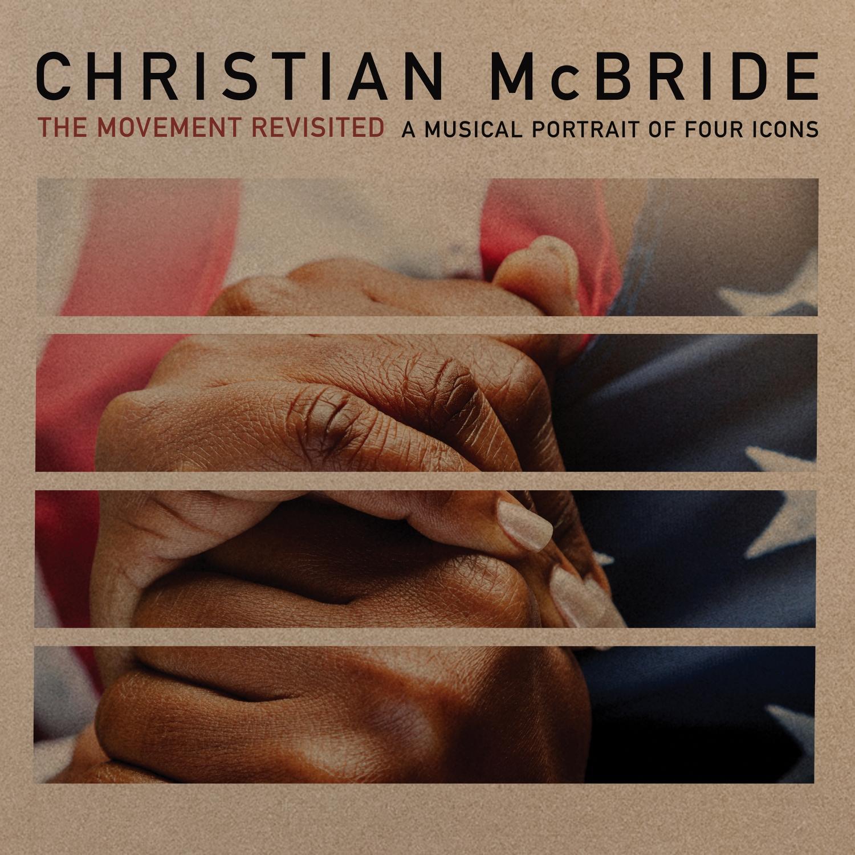 クリスチャン・マクブライド『The Movement Revisited - a Musical Portrait of Four Icons』