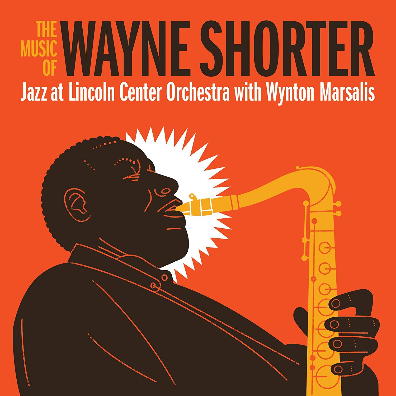 Jazz At Lincoln Center Orchestra 『Music Of Wayne Shorter』