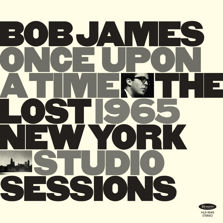 ボブ・ジェームス『Once Upon a Time: The Lost 1965 New York Studio Sessions』
