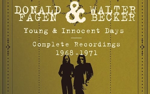"アルバム『Donald Fagen & Walter Becker""Young & Innocent Days - Complete Recordings 1968-1971""』"