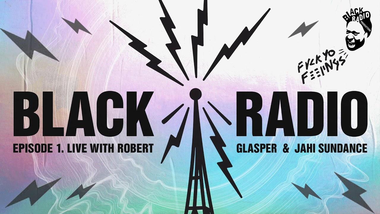 ロバート・グラスパー『Black Radio Broadcast Episode 1』