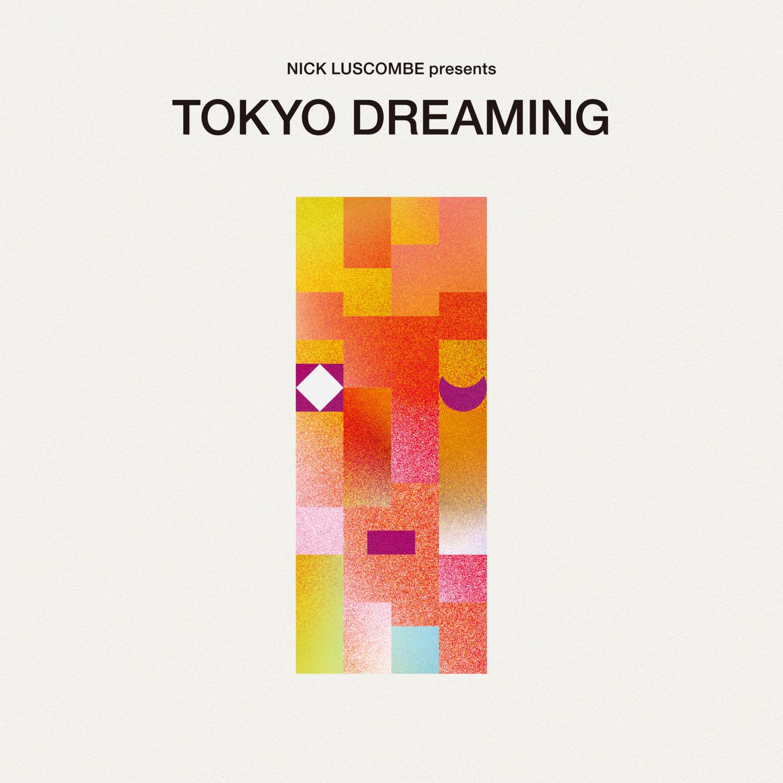 コンピレーション・アルバム『Nick Luscombe presents TOKYO DREAMING』