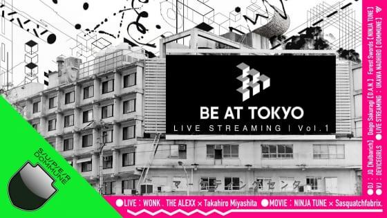 BE.AT TOKYO LIVE STREAMING vol.1