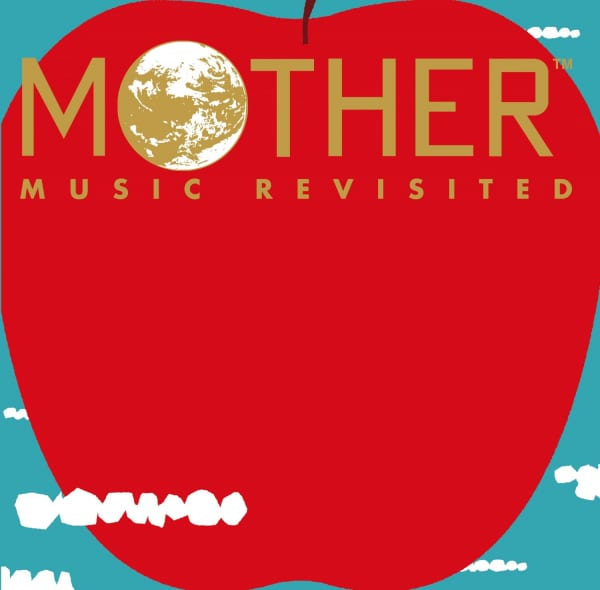 MOTHER MUSIC REVISITED